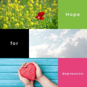 Hope and Help for Depression and Sadness