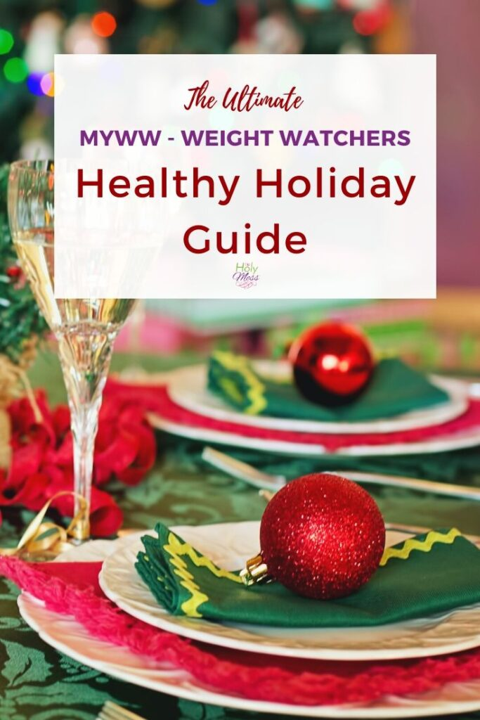 The MyWW Weight Watchers Healthy Holiday Guide