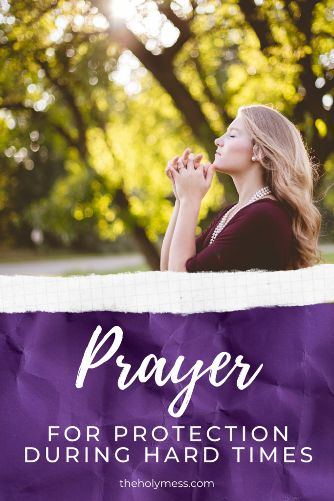 Prayer for protection during hard times