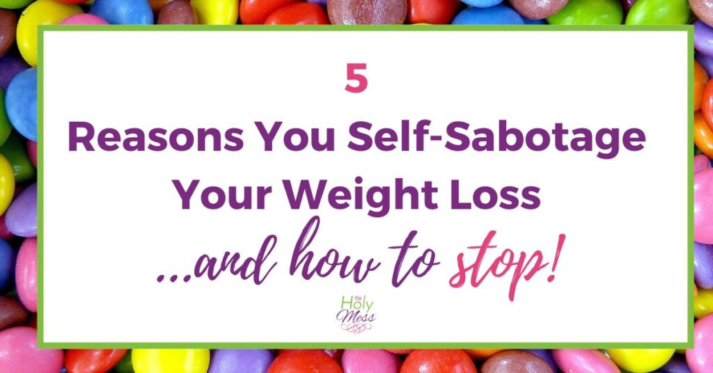 Reasons why you self-sabotage your weight loss journey