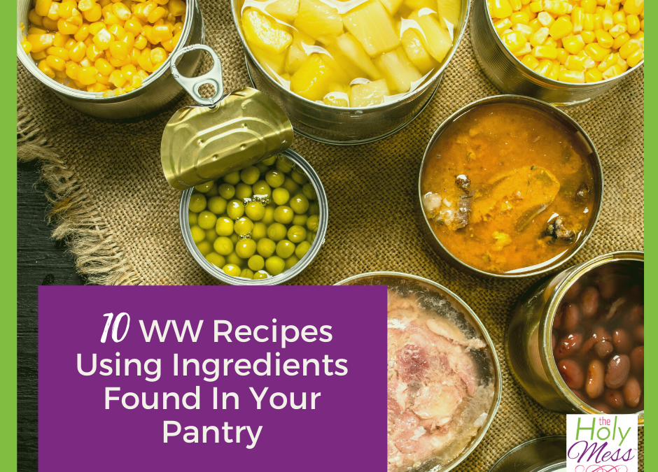 10 WW Recipes Using Ingredients Found In Your Pantry