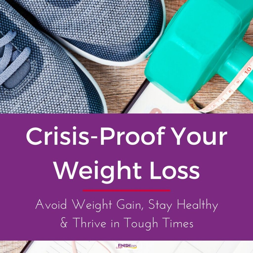 Crisis-Proof Your Weight Loss