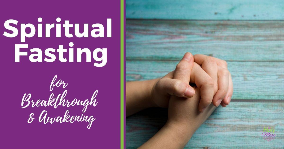 Spiritual Fasting for Breakthrough - hands in prayer