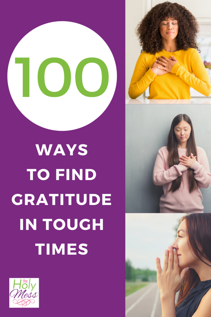 100 Ways to find gratitude in tough times