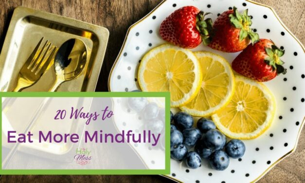 20 Ways to Practice Mindful Eating {with Free Printable}