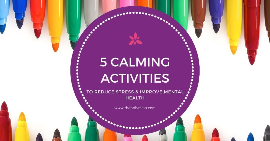 5 Calming Activities for Stress, calming hobbies