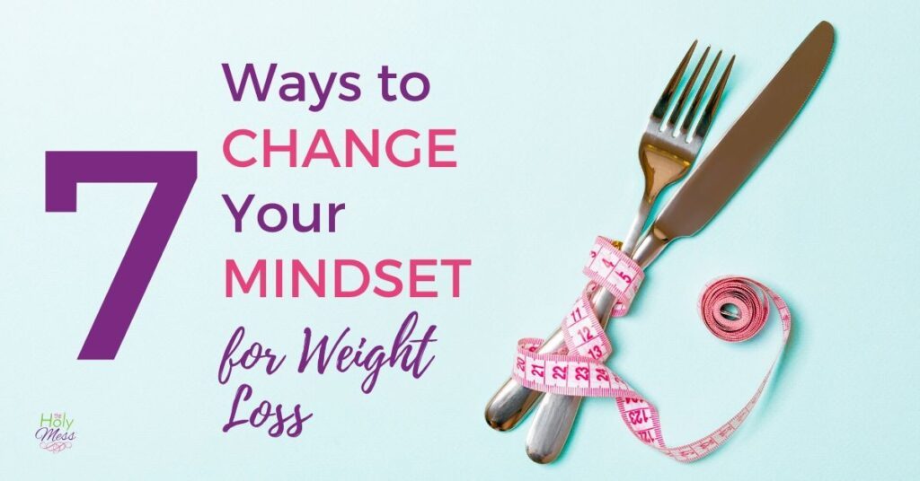 How to Change Your Mindset for Weight Loss