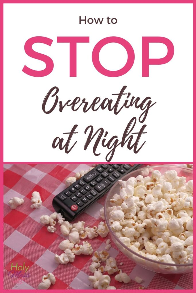 Stop Night Time Overeating