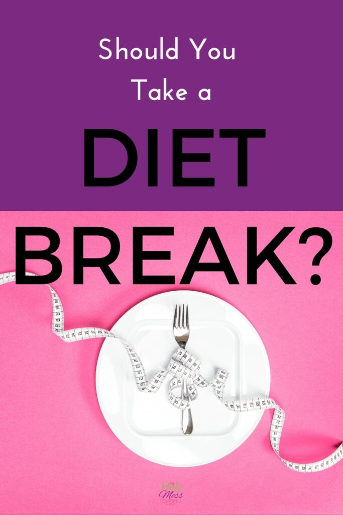 Taking a Diet Break - How and Why
