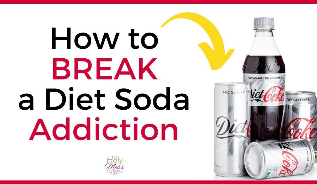 How to Break a Diet Soda Addiction