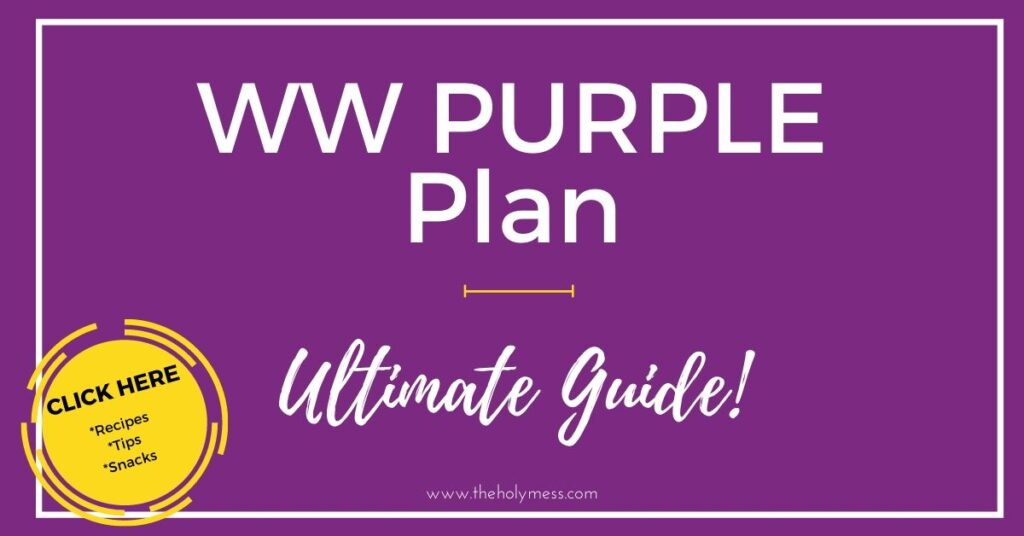 Photo with words WW purple plan ultimate guide and circle with click here for recipes