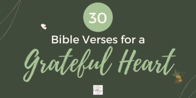 30 Bible Verses about Gratitude and Thanksgiving