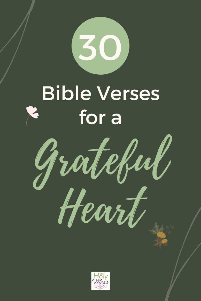 30 Bible Verses for a Grateful Heart
