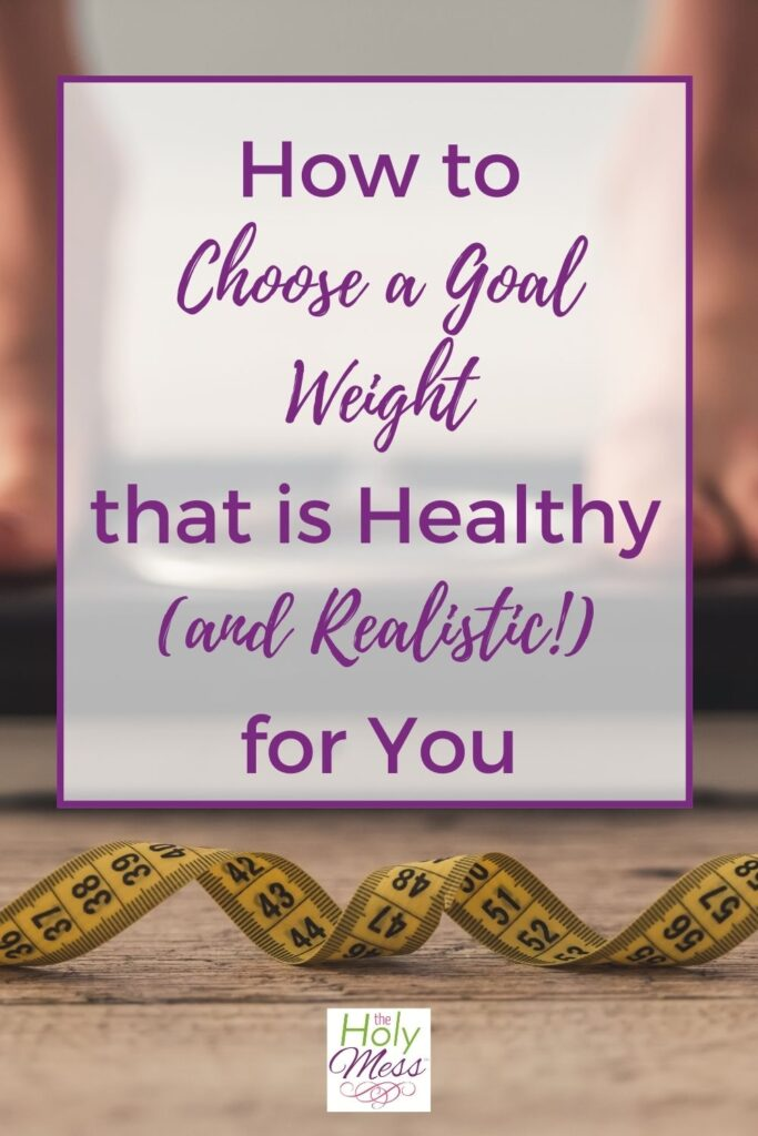 Steps to Choose a Realistic Healthy Goal Weight