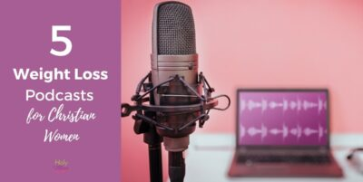 Christian Women's Podcasts for Weight Loss