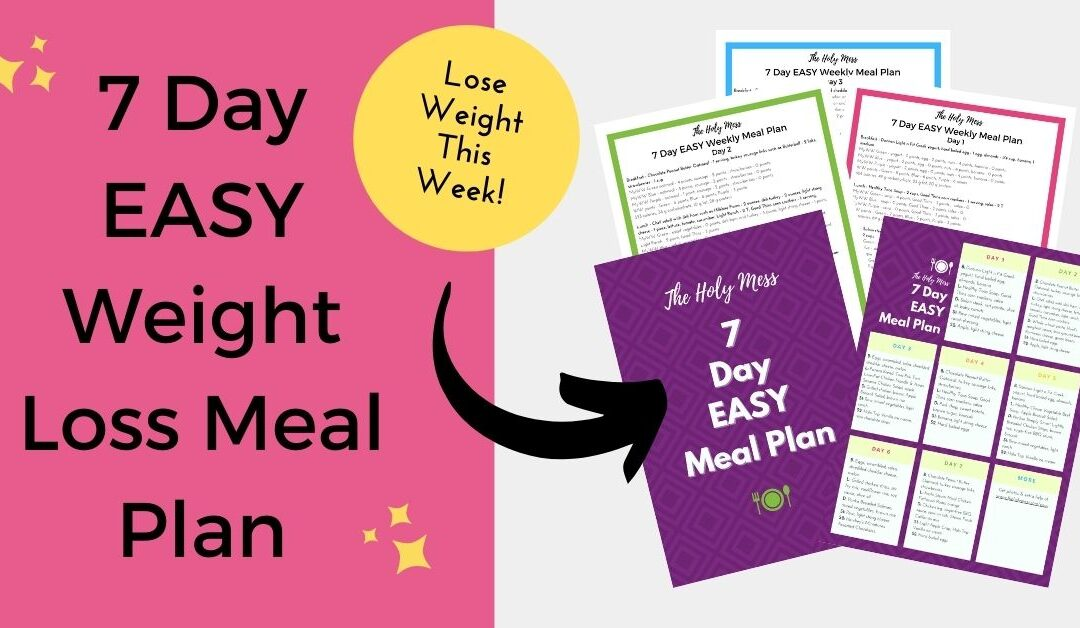 7 Day EASY Weight Loss Meal Plan