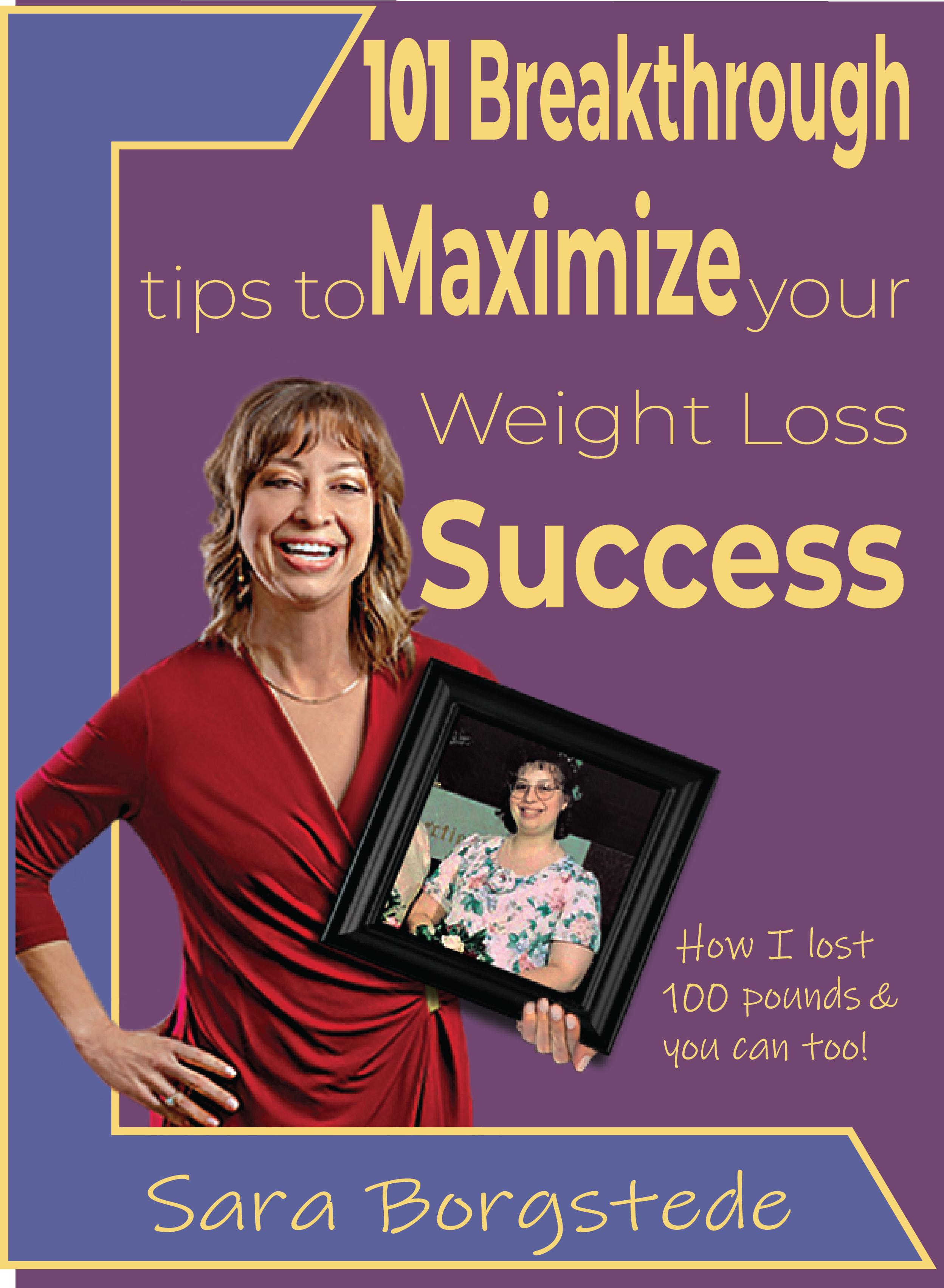 101 Breakthrough Tips to Maximize Your Weight Loss Success E-Book by Sara Borgstede