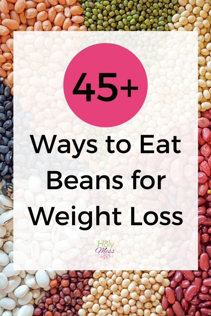 45 Ways to Eat Beans for Weight Loss