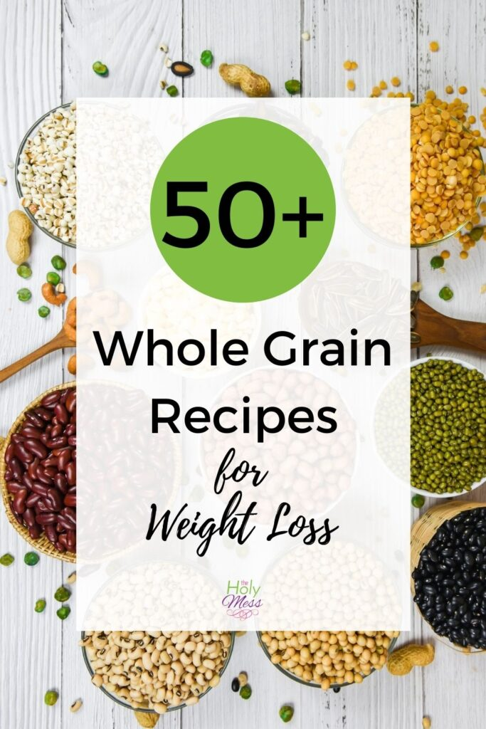 50+ Whole Grain Recipes for Weight Loss