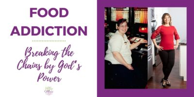 Food Addiction: Breaking Chains by the Power of God