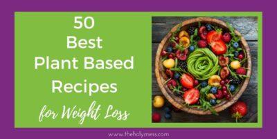 50 Best Weight Loss Vegan Recipes