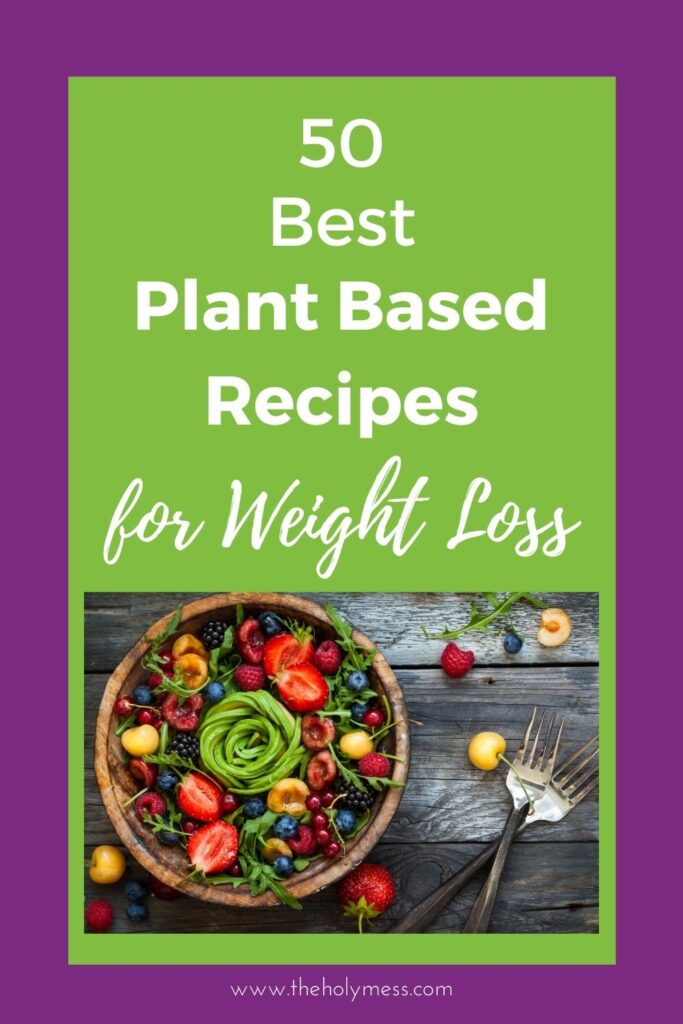 Top Plant Based Weight Loss Recipes for Losing Weight