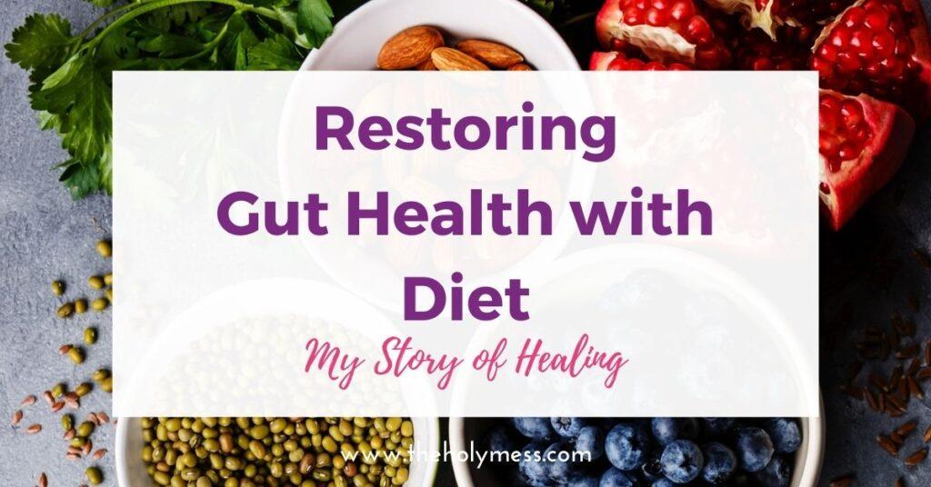 Restoring Gut Health with Diet