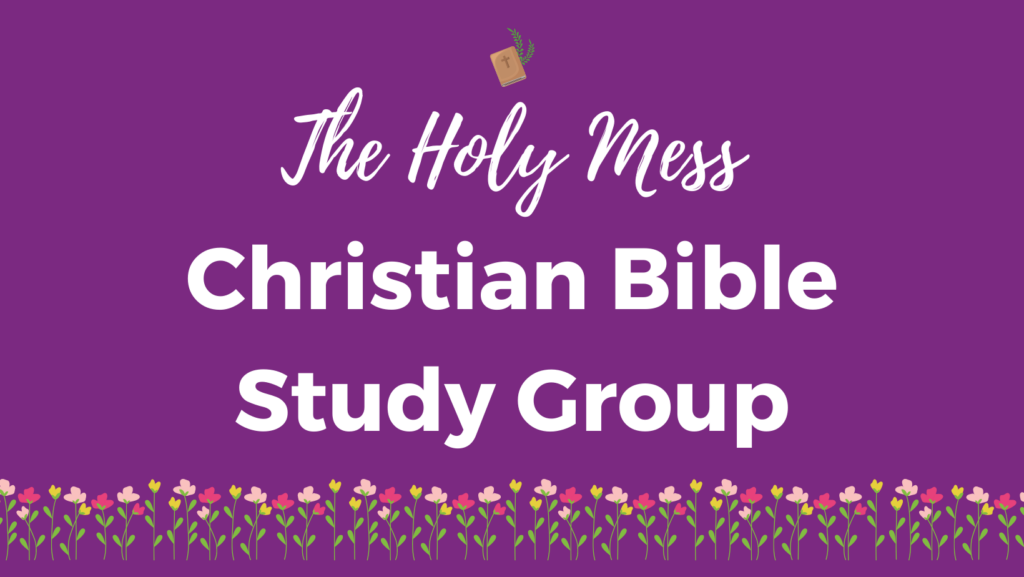 The Holy Mess Christian Online Bible Study Group